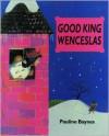 Good King Wenceslas - Pauline Baynes