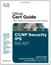 CCNP Security Secure 642 637 Security Ips 642 627 Official Cert Guide - David Burns, Odunayo Adesina, Keith Barker