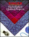 Embellished Quilted Projects - Cowles Creative Publishing, Cy Decosse Inc.