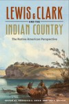 Lewis and Clark and the Indian Country: The Native American Perspective - Frederick E. Hoxie