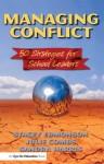 Managing Conflict: 50 Strategies for School Leaders - Stacey Edmonson, Sandra Harris, Julie Comb