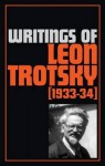 Writings of Leon Trotsky 1933-34 - Leon Trotsky, George Breitman, Beverly Scott, Bev Scott, John G. Wright, Fred Buchman, John Fairlie, Jeff White, Sara Weber