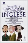 I magnifici 7 capolavori della letteratura inglese - Robert Louis Stevenson, Joseph Conrad, Arthur Conan Doyle, Rudyard Kipling, Jerome K. Jerome, Charles Dickens