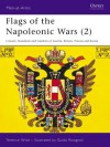 Flags of the Napoleonic Wars (2): Colours, Standards and Guidons of Austria, Britain, Prussia and Russia - Terence Wise, Guido Rosignoli