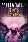 The Office of the Dead: Roth Trilogy Book 3 (The Roth Trilogy) - Andrew Taylor