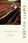 Empty Houses: Theatrical Failure and the Novel - David Kurnick