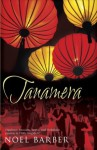 Tanamera (Hodder Great Reads) - Noel Barber