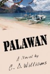 Palawan: A Novel by - C.D. Williams