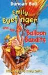 Emily Eyefinger and the Balloon Bandits - Duncan Ball, Craig Smith