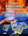 Tarot and the Law of Attraction: Meditations for Manifesting (Book 3-Wands and Cups) - Louise Johnson