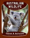 Australian Wildlife Nature Activity Book - James Kavanagh, Raymond Leung