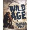 Wild Age: Discover the Prehistoric World - Steve Parker