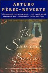 The Sun Over Breda (Capitan Alatriste Series #3) - Arturo Pérez-Reverte, Margaret Sayers Peden