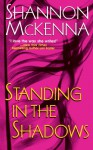 Standing in the Shadows (McClouds & Friends #2) - Shannon McKenna