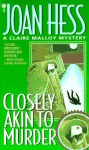 Closely Akin to Murder - Joan Hess