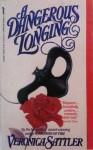 A Dangerous Longing - Veronica Sattler