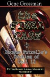 The Final Case: Peter Sharp Legal Mystery #9 + Bonus: Problem in Cell 13 - Gene Grossman, Jacques Futrelle