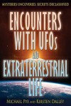 Encounters With UFOs and Extraterrestrial Life (Mysteries Uncovered, Secrets Declassified) - Michael Pye, Kirsten Dalley