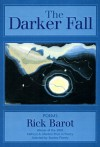 The Darker Fall: Poems - Rick Barot, Stanley Plumly