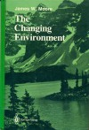The Changing Environment - James W. Moore