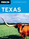 Moon Texas (Moon Handbooks) - Andy Rhodes