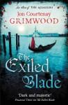 The Exiled Blade (The Assassini) - Jon Courtenay Grimwood