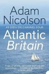 Atlantic Britain - Adam Nicolson