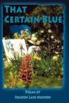 That Certain Blue - Sharon Lask Munson, 1st World Library, 1st World Publishing