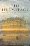 The Hermitage: The Biography of a Great Museum - Geraldine Norman