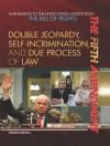 The Fifth Amendment: Double Jeopardy, Self-Incrimination, and Due Process of Law - Corona Brezina