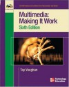 Multimedia: Making it Work, Sixth Edition - Tay Vaughan