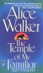 The Temple of My Familiar - Alice Walker
