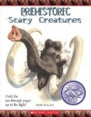 Prehistoric Scary Creatures - John Malam