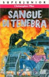 Sangue di tenebra - Christopher Pike, Angela Ragusa