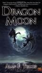 Dragon Moon - Alan F. Troop