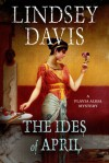 The Ides of April: A Flavia Albia Mystery - Lindsey Davis