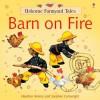 Barn on Fire (Usborne Farmyard Tales) - Heather Amery, Stephen Cartwright