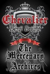 Chevalier: The Mercenary Archives - Benji Bright