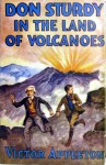 Don Sturdy in the Land of Volcanoes or, The Trail of the Ten Thousand Smokes - Victor Appleton, Walter S. Rogers