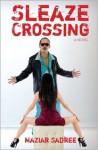 Sleaze Crossing - Maziar Sadree