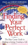 Finding Your Perfect Work: The New Career Guide to Making a Living, Creating a Life - Paul Edwards, Sarah Edwards