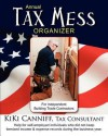 Annual Tax Mess Organizer for Independent Building Trade Contractors: Help for Self-Employed Individuals Who Did Not Keep Itemized Income & Expense Re - Kiki Canniff