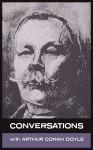 Conversations with Arthur Conan Doyle - Simon Parke, Arthur Conan Doyle
