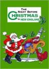 Night Before Christmas in New England, The - Sue Carabine, Shauna Mooney Kawasaki