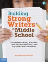 Building Strong Writers in Middle School: Classroom-Ready Activities That Inspire Creativity and Support Core Standards - Deb Delisle, Jim Delisle