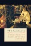 Concealment and Exposure: And Other Essays - Thomas Nagel