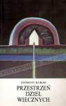 Przestrzeń dzieł wiecznych. Eseje o tradycji kultury śródziemnomorskiej - Zygmunt Kubiak