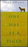 One Day As A Tiger - Anne Haverty