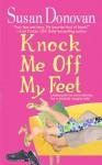 Knock Me Off My Feet - Susan Donovan