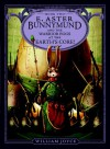 E. Aster Bunnymund and the Battle of the Warrior Eggs at the Earth's Core (Guardians of Childhood Chapter Books #2) - William Joyce
